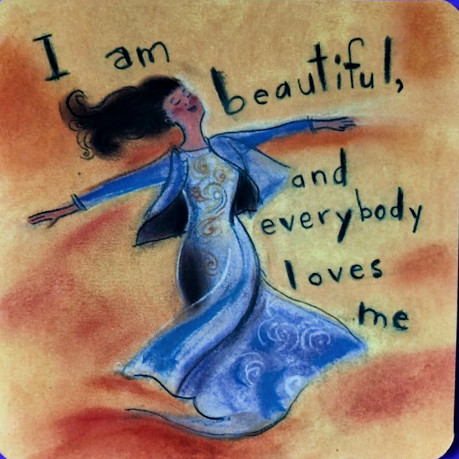http://zhurnaly.com/images/Power_Thought_Cards/I_Am_Beautiful_and_Everybody_Loves_Me_0.jpg